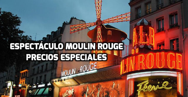Espectáculo Moulin Rouge